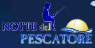 NOTTE DEL PESCATORE: Il bello e il buono della tradizione del mare. Sottomarina di Chioggia (VE)
